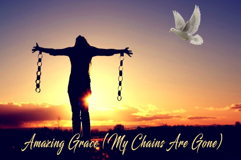 amazing-grace-my-chains-are-gone